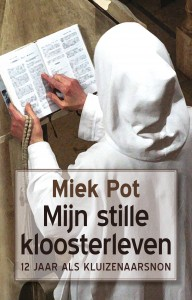 Mijn stille kloosterleven - Miek Pot